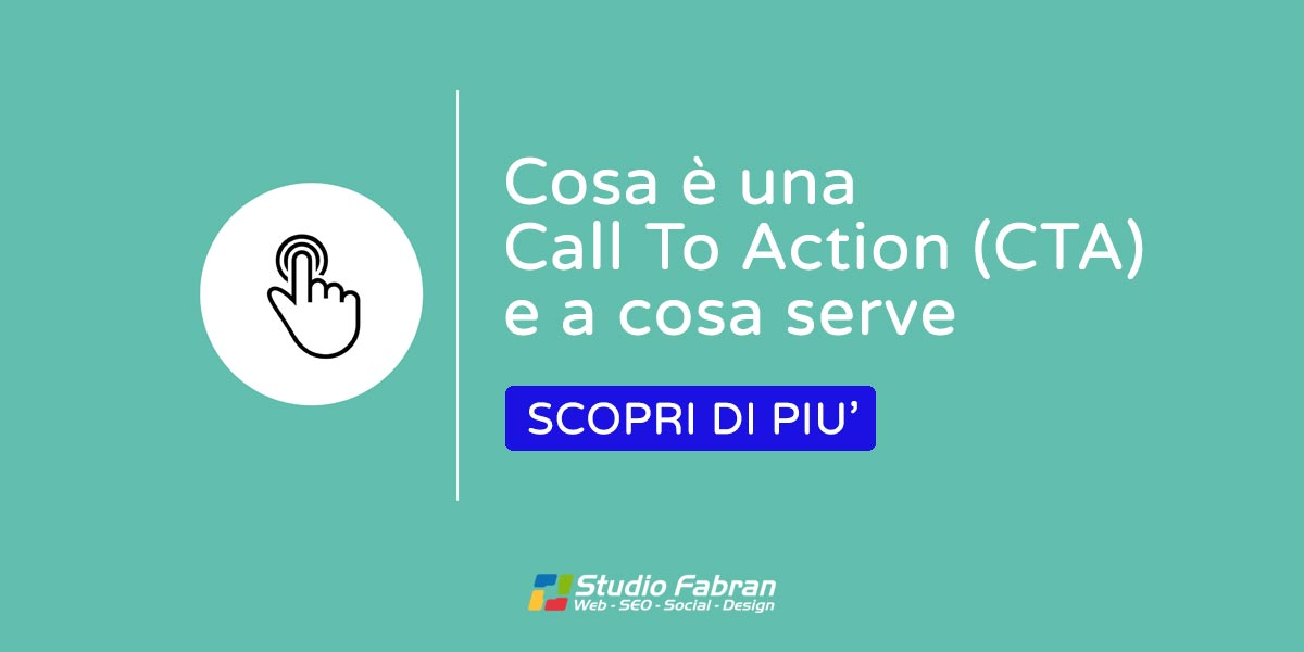 Cosa è una Call To Action (CTA) e a cosa serve