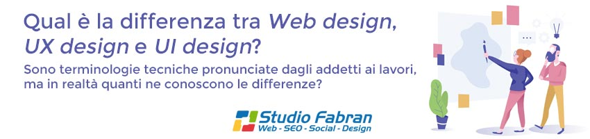 Qual è la differenza tra Web design, UX design, UI design?